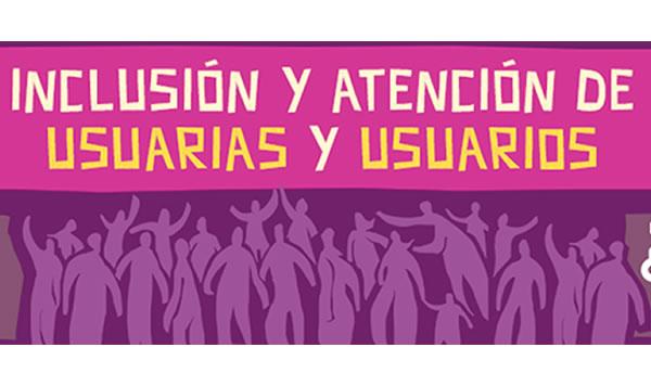 Inclusión y Atención de Usuarias y Usuarios V20